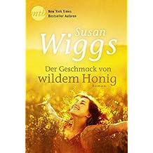 Der Geschmack von wildem Honig (New York Times Bestseller Autoren: Romance)