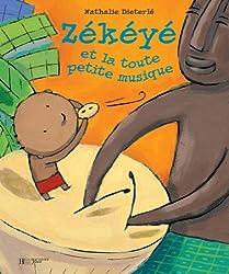 Zékéyé et la toute petite musique (Beaux Livres H.)