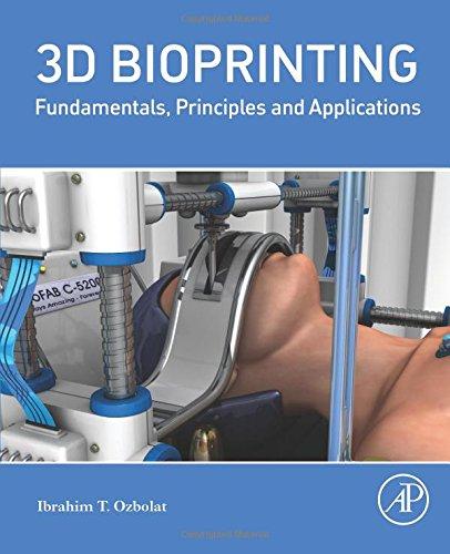 PDF][Download] 3D Bioprinting: Fundamentals, Principles and