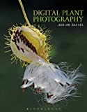 Digital Plant Photography: For beginners to professionals by Adrian Davies