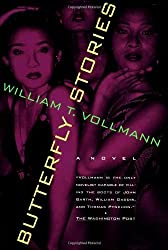 Butterfly Stories: A Novel by William T. Vollmann (1994-08-15)