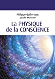 La physique de la conscience (French Edition)