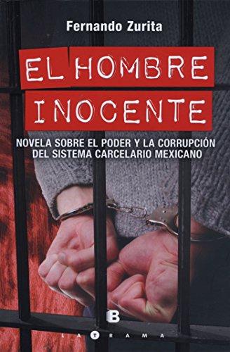 El hombre inocente: Novela sobre el poder y la corrupción del ...