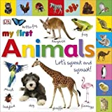 My First Animals Let's Squeak and Squawk (My First Board Book)