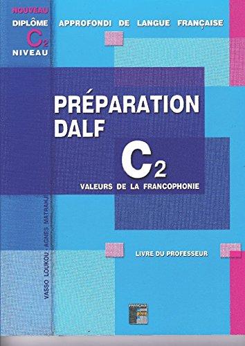 DALF C2  Préparation de l'écrit - Livre du professeur: à utiliser avec le livre de l'élève