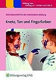 Knete, Ton und Fingerfarben: Aktivitätenheft für die frühkindliche Bildung (Aktivitätenhefte für die frühkindliche Bildung, Band 11)