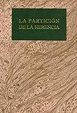 La Partición de La Herencia (Grandes obras jurídicas)