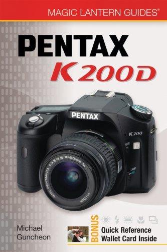 Magic Lantern Guides: Pentax K200D by Michael Guncheon (2008-08-05)