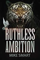 Ruthless Ambition: Vol 5 in the Max Thatcher Book Series: Volume 5 by Mike Smart (2014-11-17)