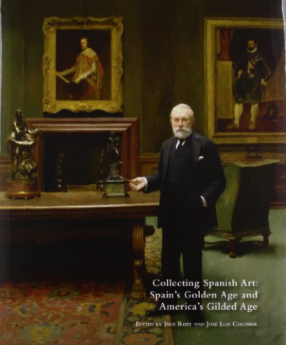 Collecting Spanish Art: Spain's Golden Age and America's Gilded Age por Inge Reist
