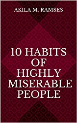 10 Habits of Highly Miserable People (English Edition)