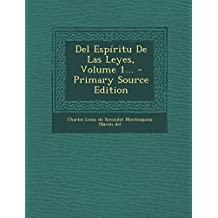del Espiritu de Las Leyes, Volume 1... - Primary Source Edition