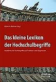 Das kleine Lexikon der Hochschulbegriffe: Akademische Fachbegriffe aus Tradition und Gegenwart