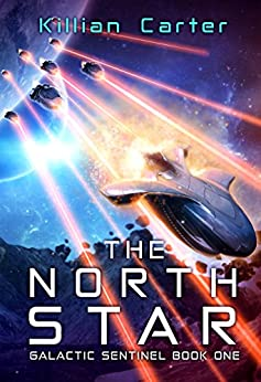 The North Star: Galactic Sentinel Book One (English Edition) par [Carter, Killian]