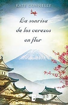La Sonrisa De Los Cerezos En Flor por Kate Connelly epub