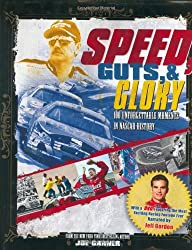 Speed, Guts, and Glory: 100 Unforgettable Moments in NASCAR History by Joe Garner (2006-11-01)