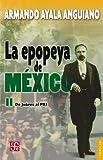 La epopeya de México, II. De Juárez al PRI (Coleccion Popular (Fondo de Cultura Economica) nº 656) (Spanish Edition)