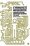 L' Humanité augmentée - L'administration numérique du monde