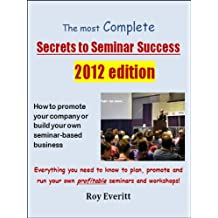 The Complete Secrets to Seminar Success