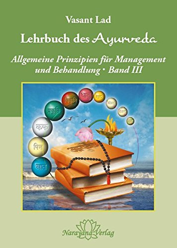Lehrbuch des Ayurveda - Band 3: Allgemeine Prinzipien für Management und Behandlung