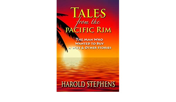 TALES FROM THE PACIFIC RIM, The man who wanted to buy a wife and other stories