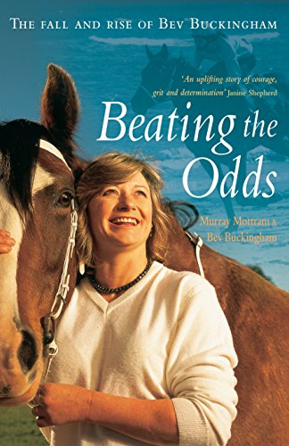 Beating the Odds: The Fall and Rise of Bev Buckingham por Murray Mottram