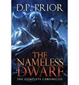 [ [ The Nameless Dwarf: The Complete Chronicles ] ] By Prior, D P ( Author ) Jan - 2013 [ Paperback ]