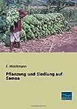 Pflanzung und Siedlung auf Samoa - F. Wohltmann