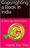 Copyrighting a Book in India: A Step-by-Step Guide