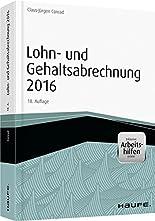 Lohn- und Gehaltsabrechnung 2017 - inkl. Arbeitshilfen online (Haufe Fachbuch) hier kaufen
