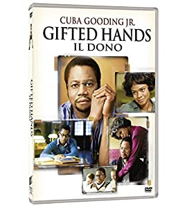 Gifted Hands - Il Dono [Italian Edition] by cuba gooding jr