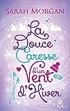 La douce caresse d'un vent d'hiver : La romance incontournable de la fin d'année (Snow Crystal t. 3)