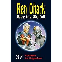 Ren Dhark – Weg ins Weltall 37: Rückkehr ins Ungewisse