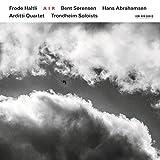 Air - Frode Haltli, Trondheim Soloists, Arditti Quartet