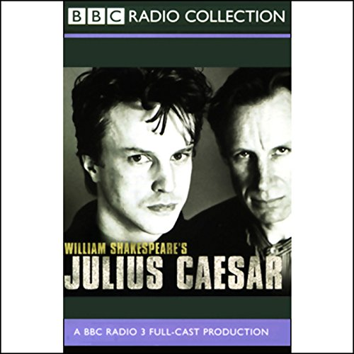 BBC Radio Shakespeare: Julius Caesar (Dramatised)