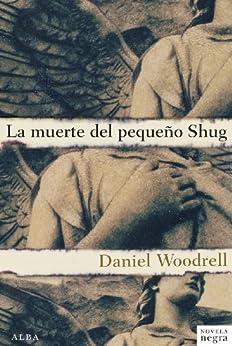 La muerte del pequeño Shug de [Woodrell, Daniel]