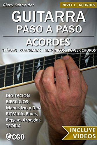 Acordes - Guitarra Paso a Paso - con Videos HD: Tríadas, Cuatríadas, Diatónicos, Power chords . . . por Ricky Schneider