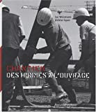 Chantier : Des hommes à l'ouvrage