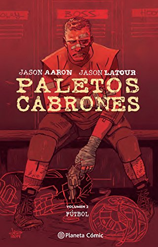 Paletos cabrones nº 02: Volumen 2 - Fútbol (Independientes USA) por Jason Aaron