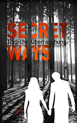 Secret Ways: Tödliche Überraschung - Thriller (The Couple 1)