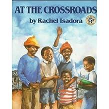 [(At the Crossroads )] [Author: Rachel Isadora] [Feb-1994]
