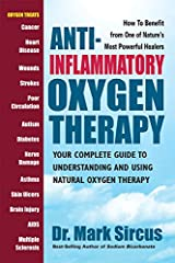 Anti-Inflammatory Oxygen Therapy: Your Complete Guide to Understanding and Using Natural Oxygen Therapy (English Edition) Kindle Ausgabe