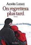 On regrettera plus tard (A.M. ROM.FRANC) (French Edition)