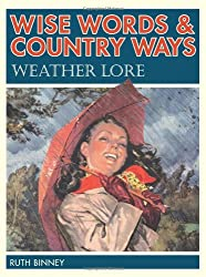 Wise Words & Country Ways Weather Lore