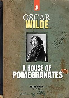 A House of Pomegranates von [Oscar Wilde]
