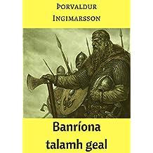 Banríona talamh geal (Irish Edition)
