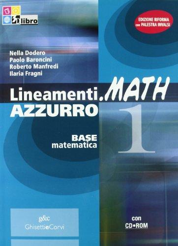 Lineamenti.math azzurro. Con prove INVALSI. Per le Scuole superiori. Con CD-ROM. Con espansione online: LINEAM.MATH AZZ.1+CD+INV