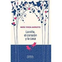 La niña,elcorazónylacasa / The Girl, The Heart and The House (Spanish Edition) by Andruetto, Maria Teresa (2011) Paperback