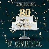 Alles Gute zum 80. Geburtstag: Gästebuch zum Eintragen mit 110 Seiten