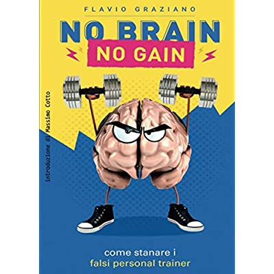 No Brain - No Gain Come Stanare I Falsi Personal Trainer